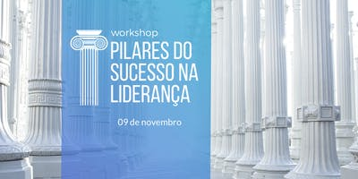 Workshop de GESTÃO DE PESSOAS para a ALTA PERFORMANCE - Pilares do Sucesso