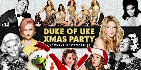 Duke of Uke Xmas Party! Ukulele Showcase 39 tickets