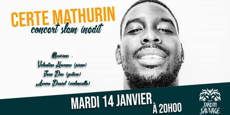 Certe Mathurin en concert de slam billets