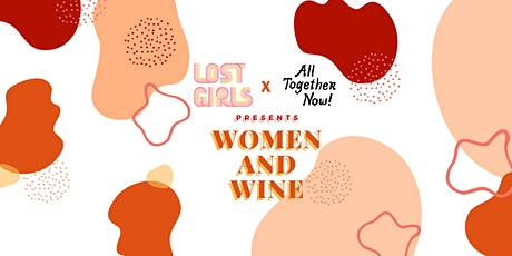 Lost Girls x All Together Now - Women & Wine [Holiday Edit] tickets