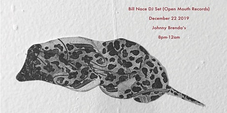 Bill Nace DJ set (Open Mouth Records), spinning 8p-12a tickets