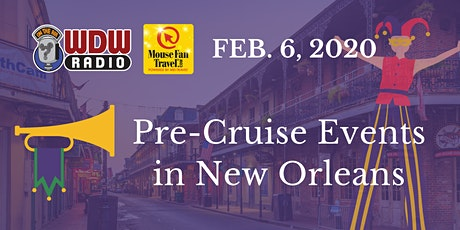 WDW Radio On the Road in New Orleans Pre-Cruise Events - Feb. 2020 tickets