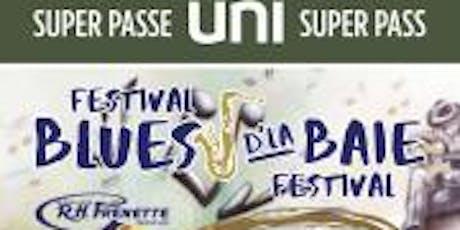 SUPER PASSE UNI SUPER PASS BLUES D'LA BAIE billets