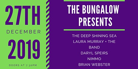 Bungalow Presents:The Deep Shining Sea, Laura Murray, Daryl Speirs, Nimmo, Brian Webste tickets