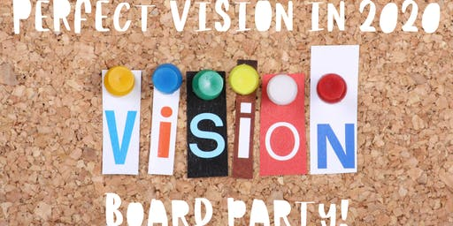 """Perfect Vision in 2020"" Vision Board Party"