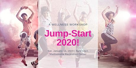 Jump-Start 2020: A Wellness Workshop tickets