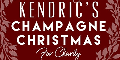 Kendric's Champagne Christmas for Charity
