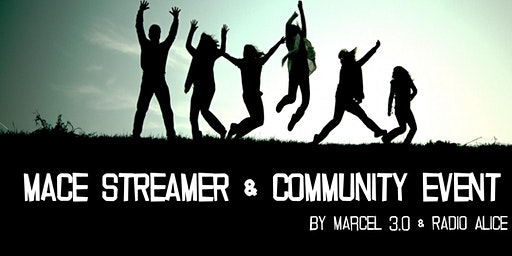 MACE Streamer & Community Event