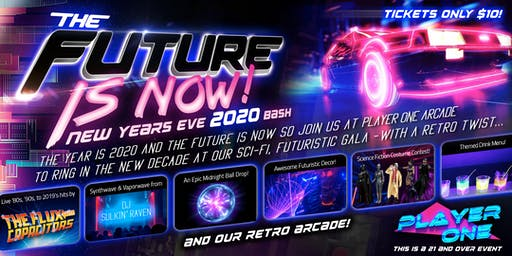 The Future is Now 2020 NYE Bash at Player One Barcade in Noho!