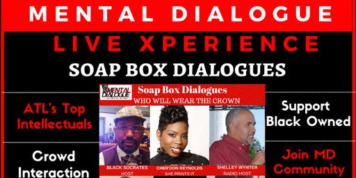 Mental Dialogue Live Xperience presents Soap Box Dialogues (End of Year)
