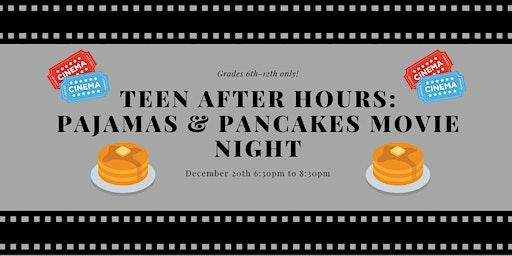 Teen After Hours: Pajamas & Pancakes Movie Night