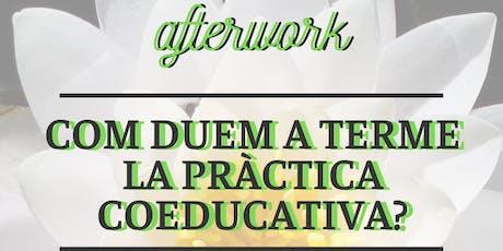 AFTERWORK: Com duem a terme la pràctica coeducativa? entradas