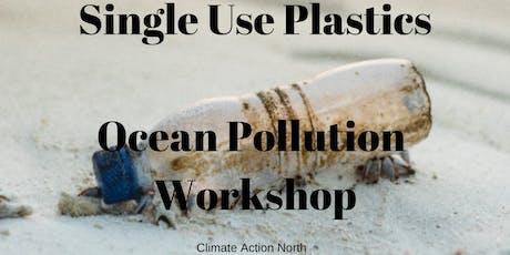 Single Use Plastics / Ocean Pollution tickets