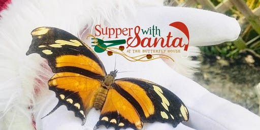 Supper with Santa at the Butterfly House