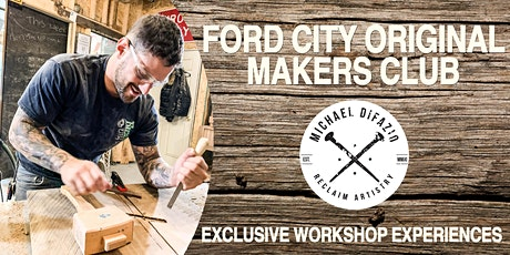 Ford City Original Makers Club  tickets