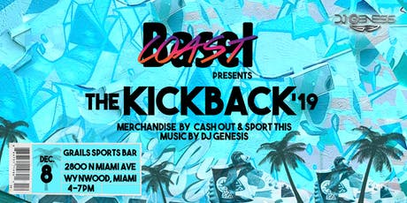 COAST BASEL X Grails Sports Bar Presents... The KICKBACK '19 tickets