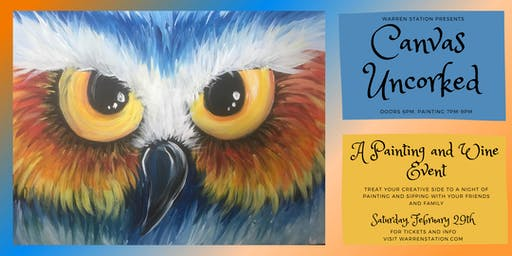 Warren Station presents Canvas Uncorked; A Painting & Wine Event February 29th, 2020 Doors 6pm