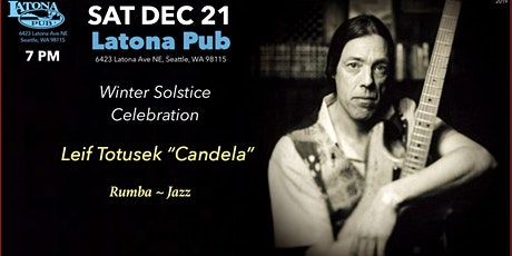 Leif Totusek - Candela at Latona Pub -Winter Solstice Celebration tickets