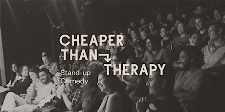 Cheaper Than Therapy, Stand-up Comedy: Fri, Feb 28, 2020 Early Show tickets
