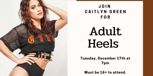 Adult Heels 16+ with Caitlyn Green