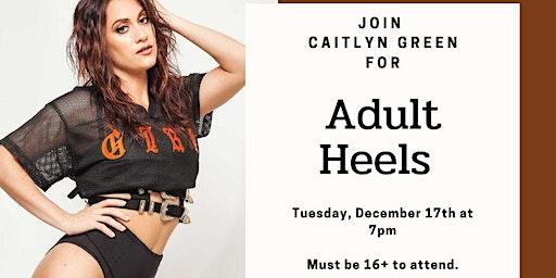 Adult Heels 16+ with Caitlyn Green