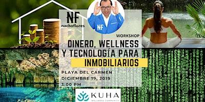 Dinero, Wellness y Tecnología para Inmobiliarios