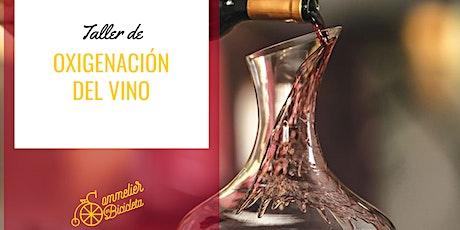 Degustación: Taller de oxigenación del Vino entradas