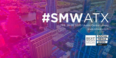 Social Media Week Austin 2020 I #SMWATX tickets