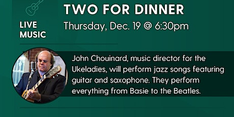Live Jazz Music: Two For Dinner with John Chouinard tickets