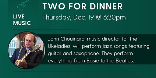 Live Jazz Music: Two For Dinner with John Chouinard