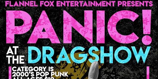 Panic! at the Drag Show (2000's pop punk drag show)
