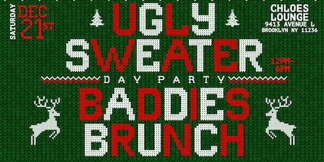 Ugly Sweaters Brunch and Baddies  tickets
