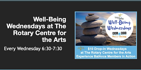 Well-Being Wednesdays  at the Rotary Centre of the Arts tickets