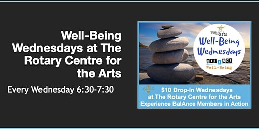 Well-Being Wednesdays  at the Rotary Centre of the Arts