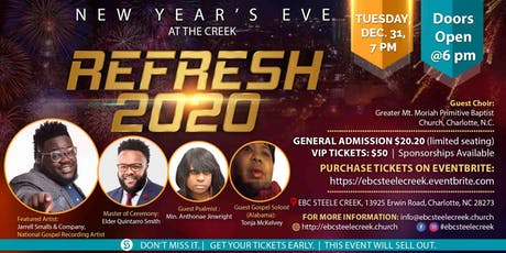 """NEW YEAR'S EVE at the Creek  """"2020 REfresh"""" - EBCSteeleCreek tickets"""