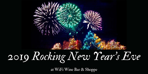 2019 Rocking New Year's Eve at WiFi Wine Bar & Shoppe