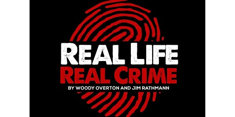 Copy of Real Life Real Crime- LIVE tickets