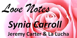 """""""LOVE NOTES"""" A Valentines Concert"""