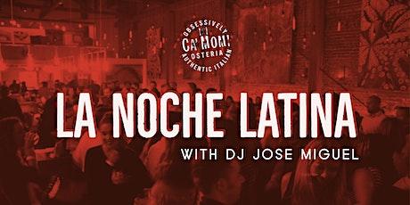 La Noche Latina with DJ Jose Miguel tickets