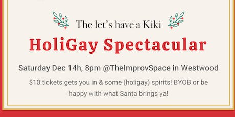 The Let's Have A Kiki Comedy Show HoliGay Spectacular tickets