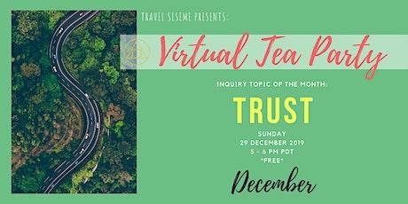 Virtual Tea Party, December 2019 // TRUST tickets
