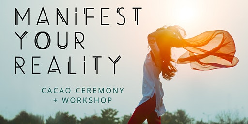 Manifest Your Reality for 2020 - Workshop + Cacao