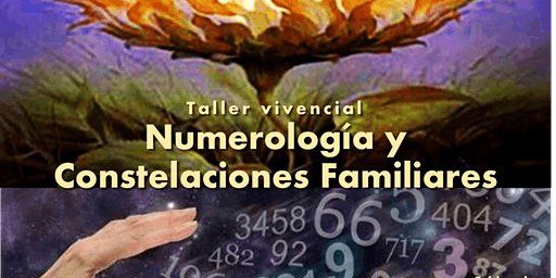 Taller Vivencial Numerología y Constelaciones Familiares
