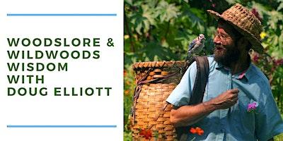 Woodslore, Weeds, and Wildwoods Wisdom with Doug Elliott
