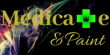 Medicate N' Paint (Puff N' Paint) tickets