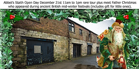 Tour Abbot's Staith & glass of Hippocras plus for little ones meet the earliest Father Christmas from the ancient British mid-winter festivals, plus quality gift tickets