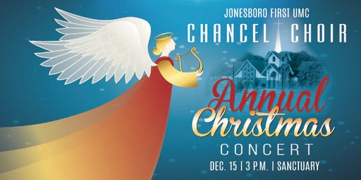 Jonesboro First UMC Chancel Choir Annual Christmas Concert