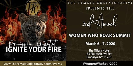 3rd Annual Women Who Roar Summit: Permission Granted - Ignite Your Fire tickets