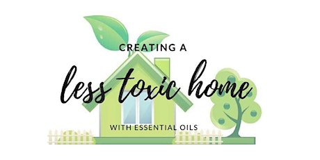 Creating a Less Toxic Home tickets
