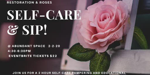 """Self-Care & Sip  """"Roses and Restoration"""""""